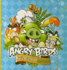 Angry Birds. Лучшие рецепты от Bad Piggies